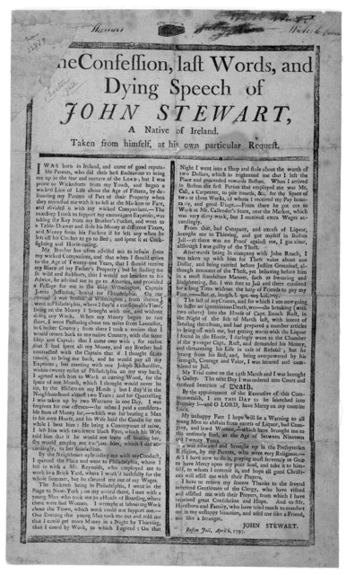 The confession, last words, and dying speech of John Stewart, a native of Ireland. Taken from himself, at his own particular request ... [Signed] John Stewart. Boston jail, April 6, 1797.