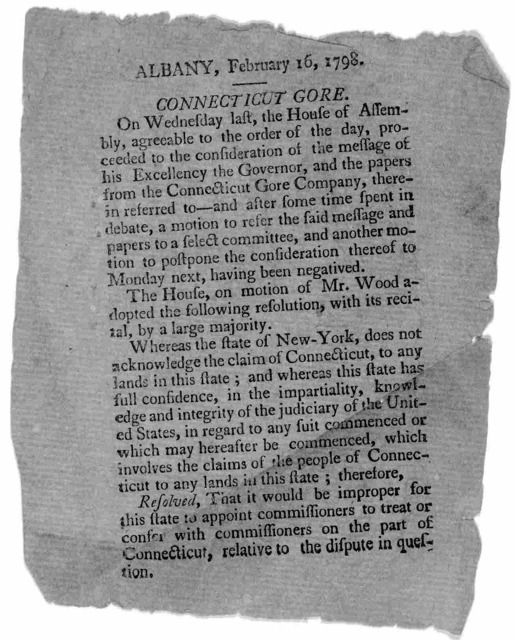 Albany. February 16, 1798. Connecticut Gore. On Wednesday last the House of Assembly, agreeable to the order of the day, proceeded to the consideration of the message of his Excellency the Governor, and the papers from the Connecticut Gore Compa