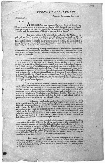 "Treasury department. Trenton. September 8th, 1798 (Circular.) Sir. Agreeably to what was promised in my letter of August 7th, I have now the honour to transmit certain forms, which I request may be observed, in the execution of the act ""to provi"