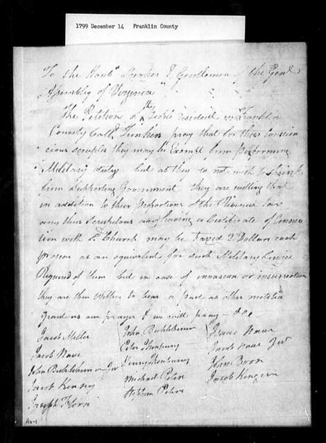 December 14, 1799, Franklin, Tunkers, for substitution of taxes for their military obligations, except in cases of invasion or insurrection, when they are willing to serve.