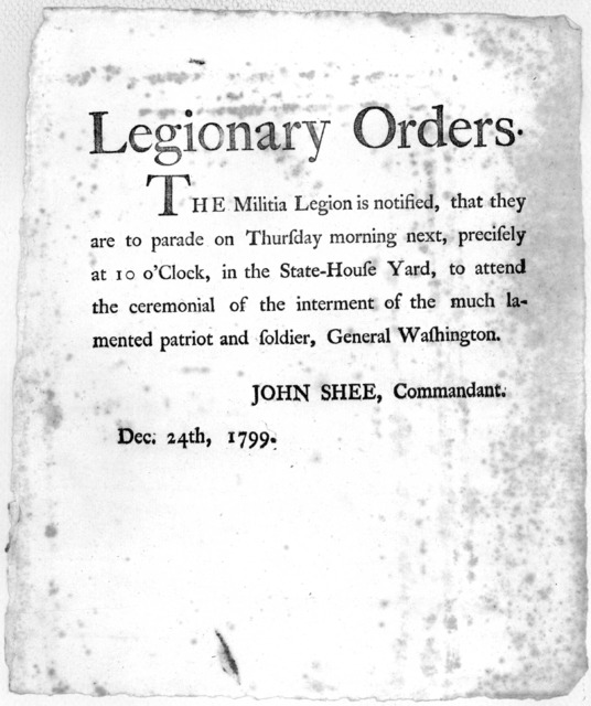 Legionary orders. The militia legion is notified, that they are to parade on Thursday morning next, precisely at 10 o'clock, in the State-House yard, to attend the ceremonial of the interment of the much lamented patriot and soldier, General Was