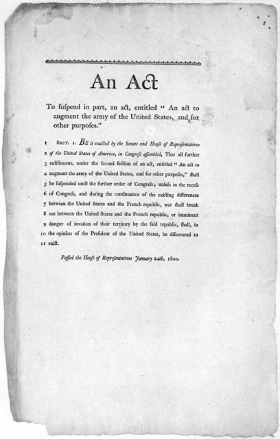"""An act to suspend in part, an act, entitled """"An act to augment the army of the United States, and for other purpose."""" ... Passed the House of representatives January 24th, 1800."""