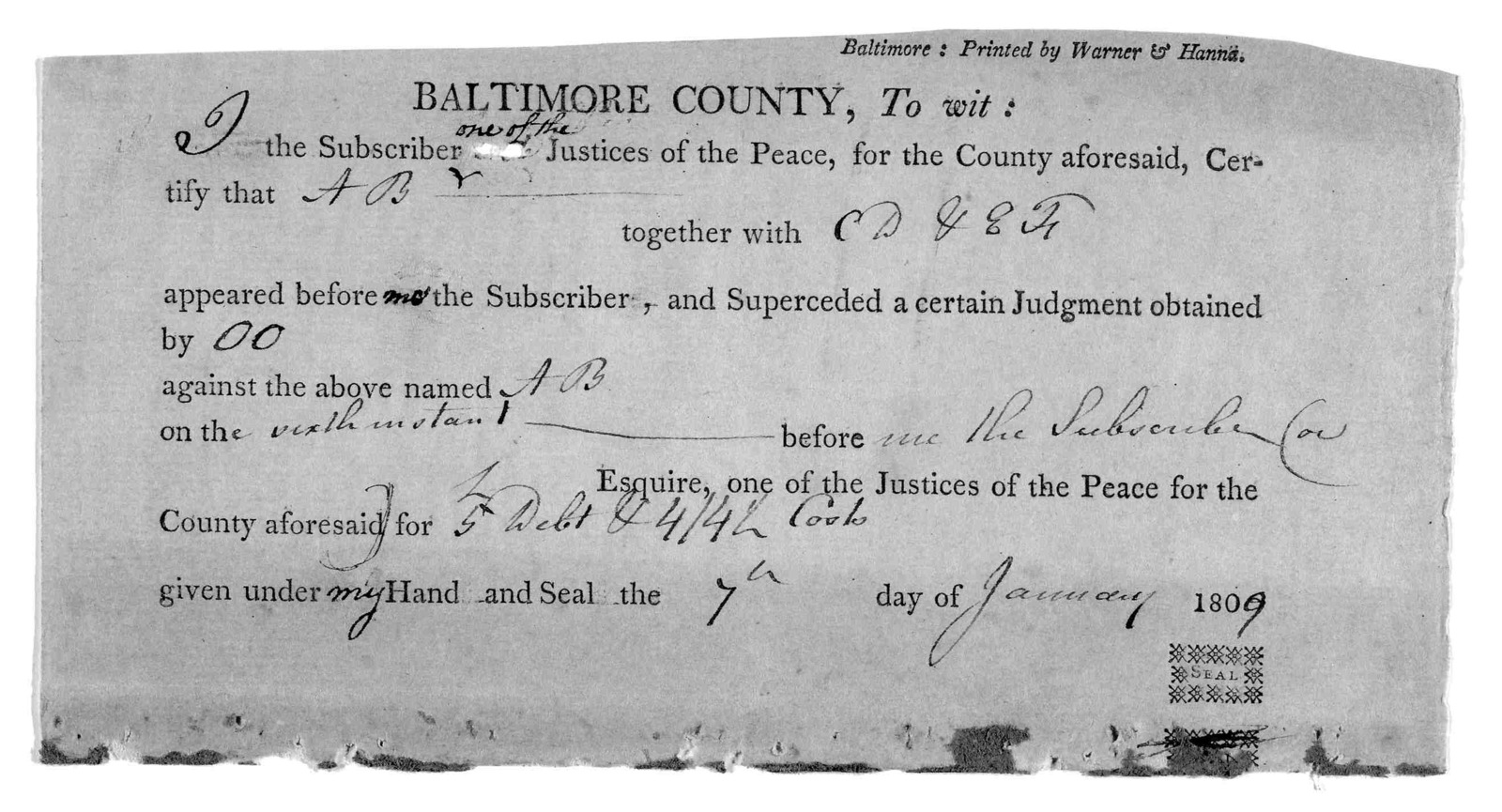 Baltimore County, to wit: the subscriber [blank] justices of the peace, for the County aforesaid certify that [blank] together with [blank] appeared before [blank] the subscriber, and superceded a certain judgment obtained by [blank] against abo