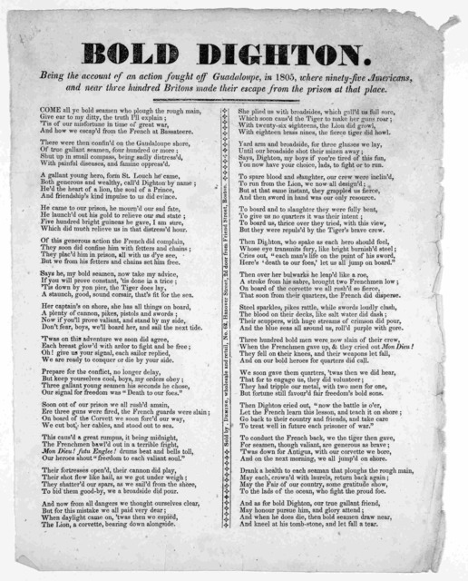 Bold Dighton. Being the account of an action fought off Guadaloupe, in 1805, where ninety-five Americans and near three hundred Britons made their escape from the prison at that place [180-?].
