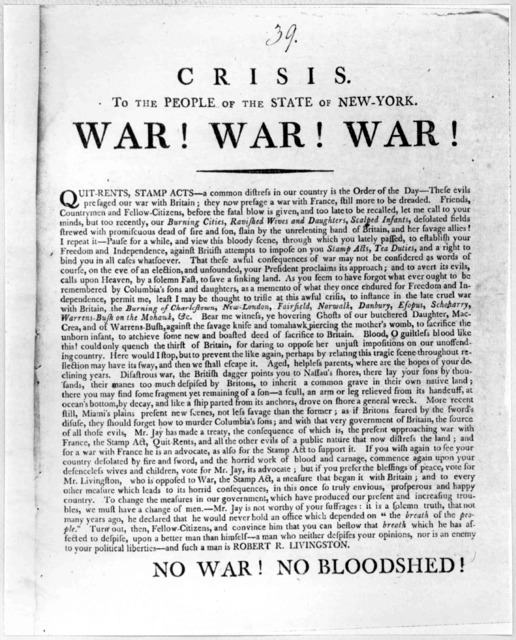 Crisis. To the people of the state of New York. War! War! War! Quit-rents, stamp acts- a common distress in our country is the order of the day- These evils presaged our war with Britain; they now presage a war with France, still more to be drea