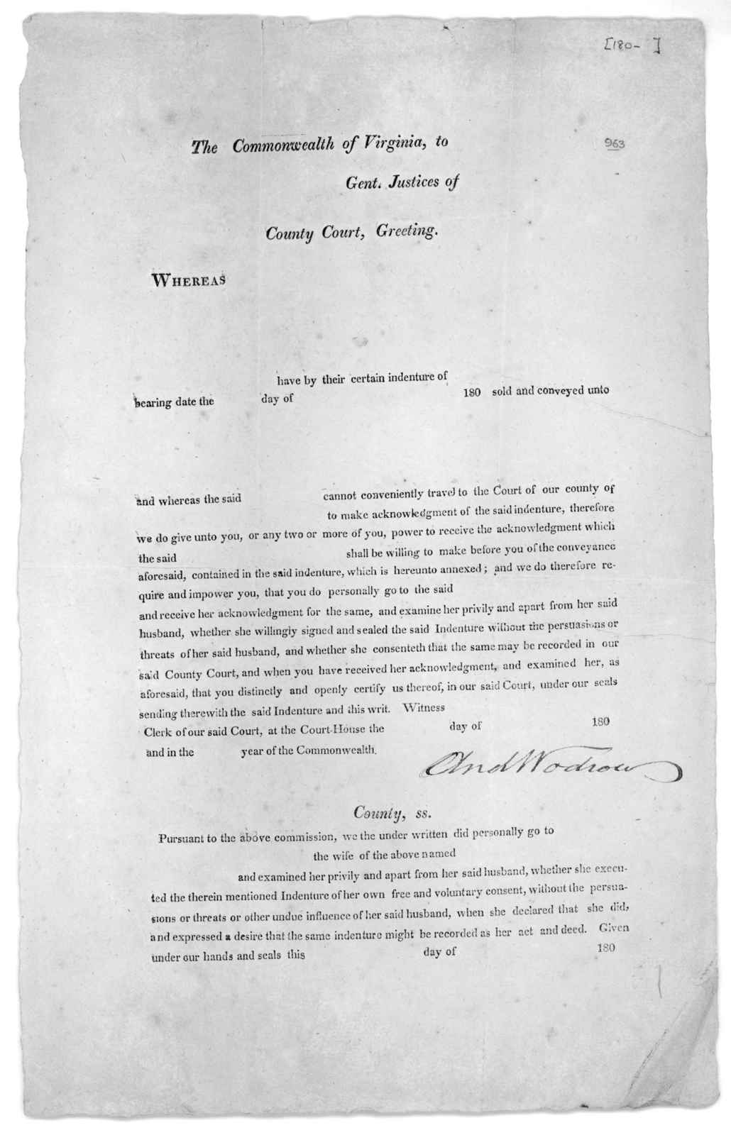 The Commonwealth of Virginia, to Gent. Justices of County Court, Greeting. [Blank form for a dead, whereby a wife is allowed to grant permission for the sale of property owned jointly with her husband without appearing before the County court.]