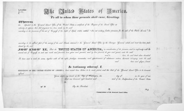 The United States of America. To all to whom these presents shall come, greeting: Whereas has deposited in the General Land office of the United States, a certificate of the register of the land office at whereby it appears that full payment has