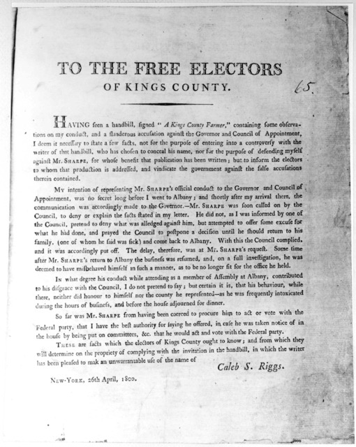 "To the free electors of Kings County. Having seen a handbill, signed ""A Kings County farmer,"" containing some observations on my conduct, and slanderous accusation against the governor and council of appointment, I deem it necessary to state a f"