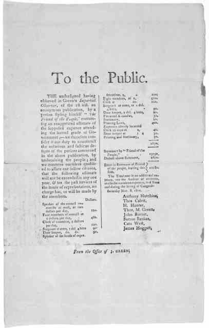 """To the public. The undersigned having observed in Green's Impartial observer, of the lst inst. an anonymous publication, by a person styling himself """"The Friend of the people,"""" containing an exaggerated estimate of the supposed expence attending"""