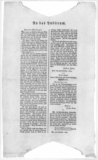 Un das publicum. Geliebte mitürger. 1hr werdet ein stück in Salomon Mayers zeitung Num. 241 gesehen haben, das mich betrift, und das stück ist unterschreiben von Friedrich Eichel-berger and John Herbach ... John Hay. York, den 4ten October, 1800