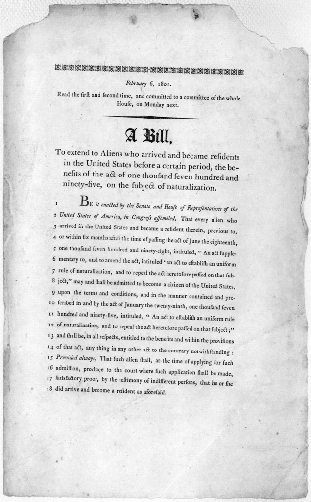 February 6, 1801. Read the first and second time, and committed to a committee of the whole House, on Monday next. A bill to extend to aliens who arrived and became residents in the United States before a certain period, the benefits of the act
