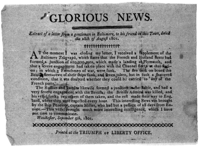 Glorious news. Extract of a letter from a gentleman in Baltimore, to his friend in this town, dated the 28th of August, 1801 ... Winchester, September 5th, 1801. Printed at the Triumph of Liberty Office.