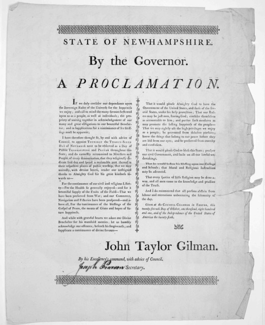 State of New-Hampshire. By the Governor. A proclamation. If we duly consider our dependance upon the sovereign ruler of the universe for the happiness we enjoy ... I have therefore thought fit ... to appoint Thursday the twenty-sixth day of Nove
