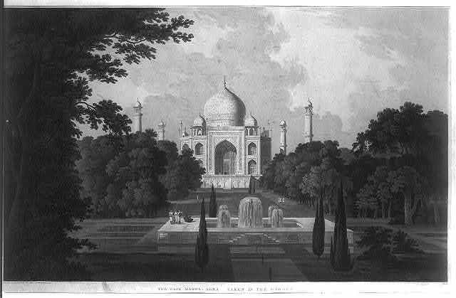 The Taje Mahel, Agra, taken in the garden. No. II / drawn & engraved by Thomas and William Daniell.