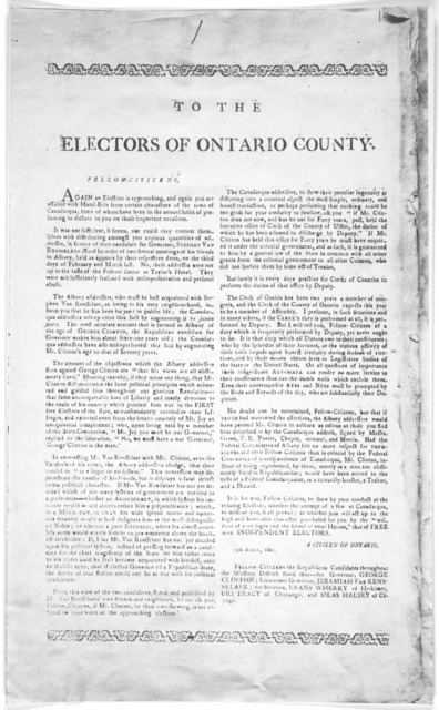 To the electors of Ontario County. Fellow-citizens. Again an election is approaching and again you are assailed with hand-bills from certain characters of the town of Canadaiqua some of whom have been in the annual habit of presuming to dictate