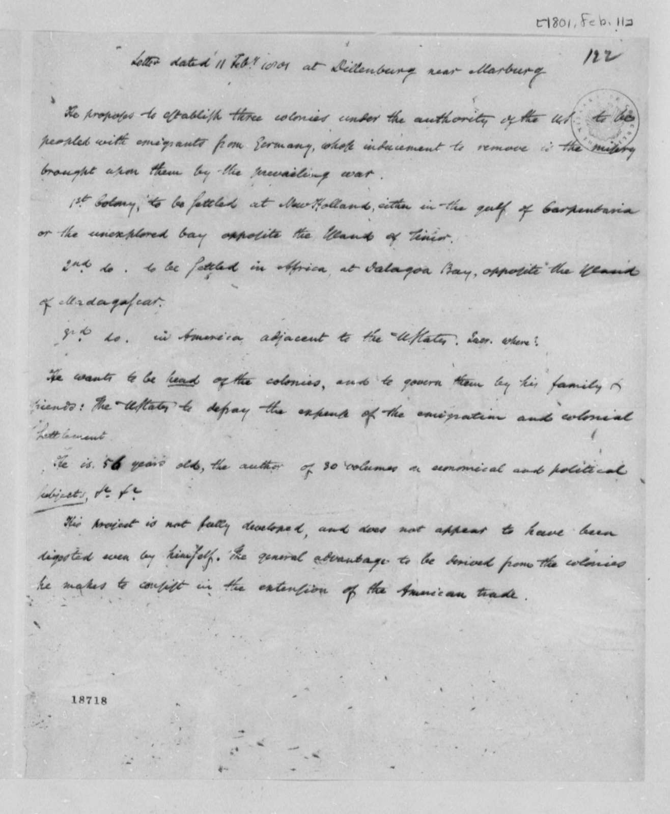 """Unknown to Unknown, February 11, 1801, Copy of Letter written """"at Dillenburg near Marburg"""" on a Proposal to Establish """"three colonies under the authority of the US peopled with emigrants from Germany"""""""