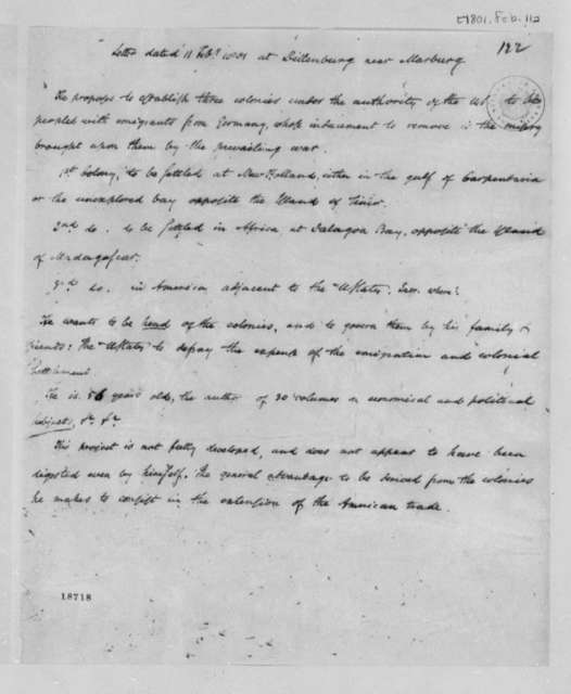 "Unknown to Unknown, February 11, 1801, Copy of Letter written ""at Dillenburg near Marburg"" on a Proposal to Establish ""three colonies under the authority of the US peopled with emigrants from Germany"""