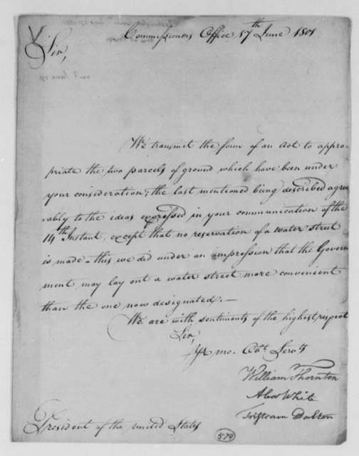 William Thornton, Alexander White, and Tristam Dalton, Commissioners to Thomas Jefferson, June 17, 1801
