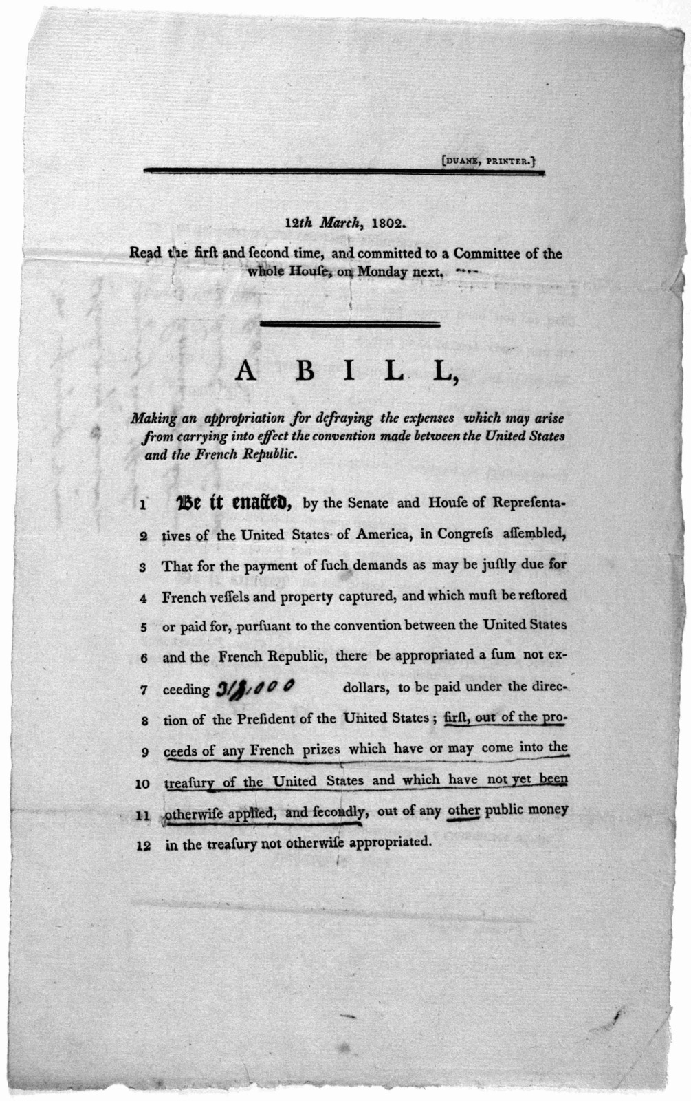 12th March, 1802. Read the first and second time, and committed to a Committee of the whole House, on Monday next. A bill, making an appropriation for defraying the expenses which may arise from carrying into effect the convention made between t