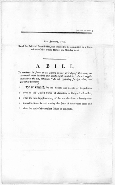 21st January, 1802. Read the first and second time, and ordered to be committed to a committe of the whole House, on Monday next. A bill, to continue in force an act passed on the first day of February, one thousand seven hundred and ninety-eigh