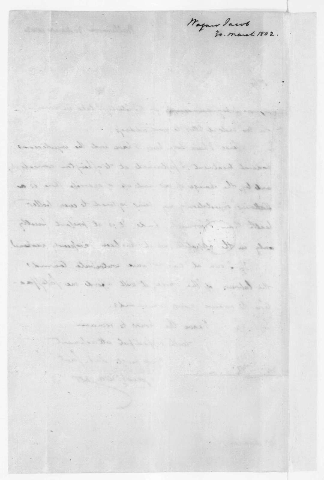 Jacob Wagner to James Madison, March 30, 1802.