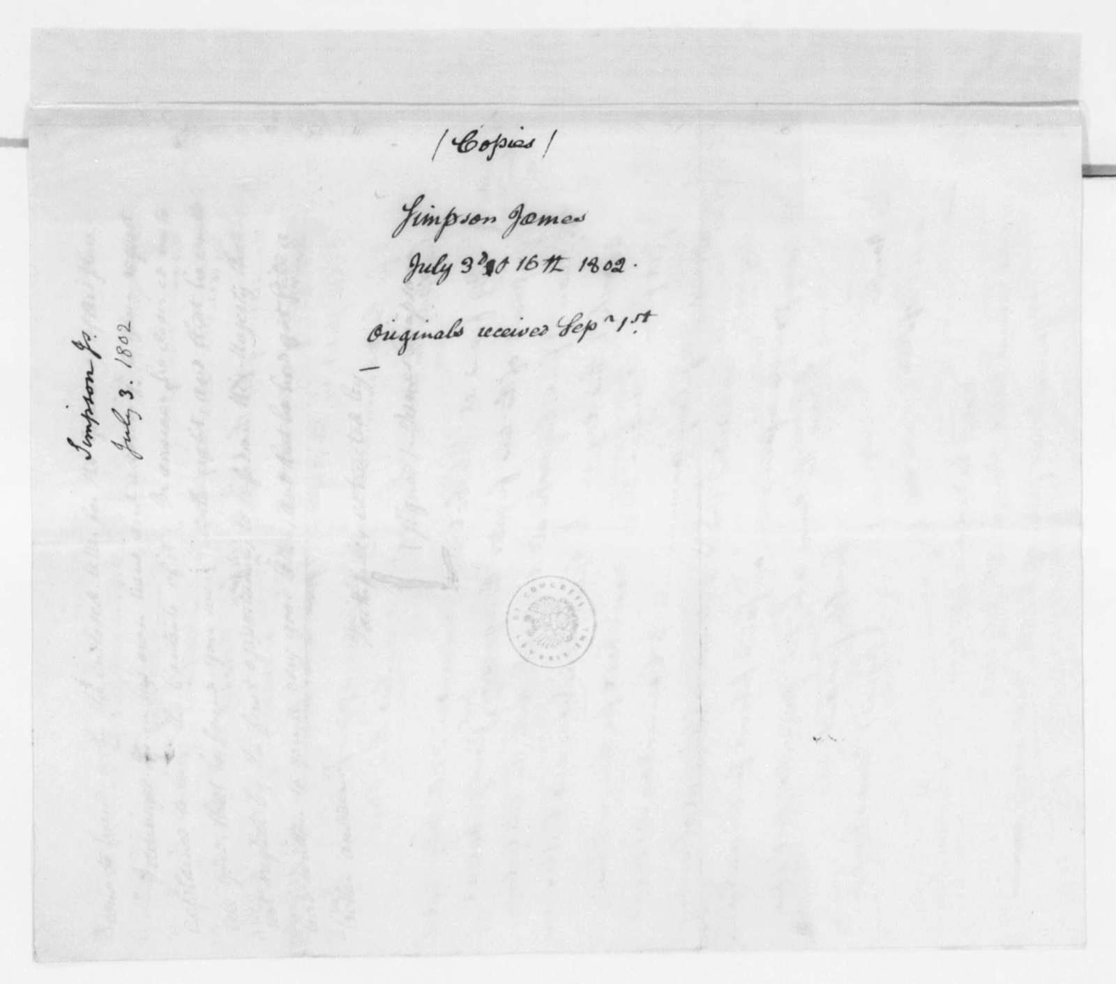 James Simpson to James Madison, July 3, 1802. Includes copies of James Simpson to Haji Alcayde Abde-Rhaman Hashash, July 5, 1802 and James Simpson to James Madison, July 16, 1802, No. 45 and extract from Danish consul at Tangier, July 9th, 1802.