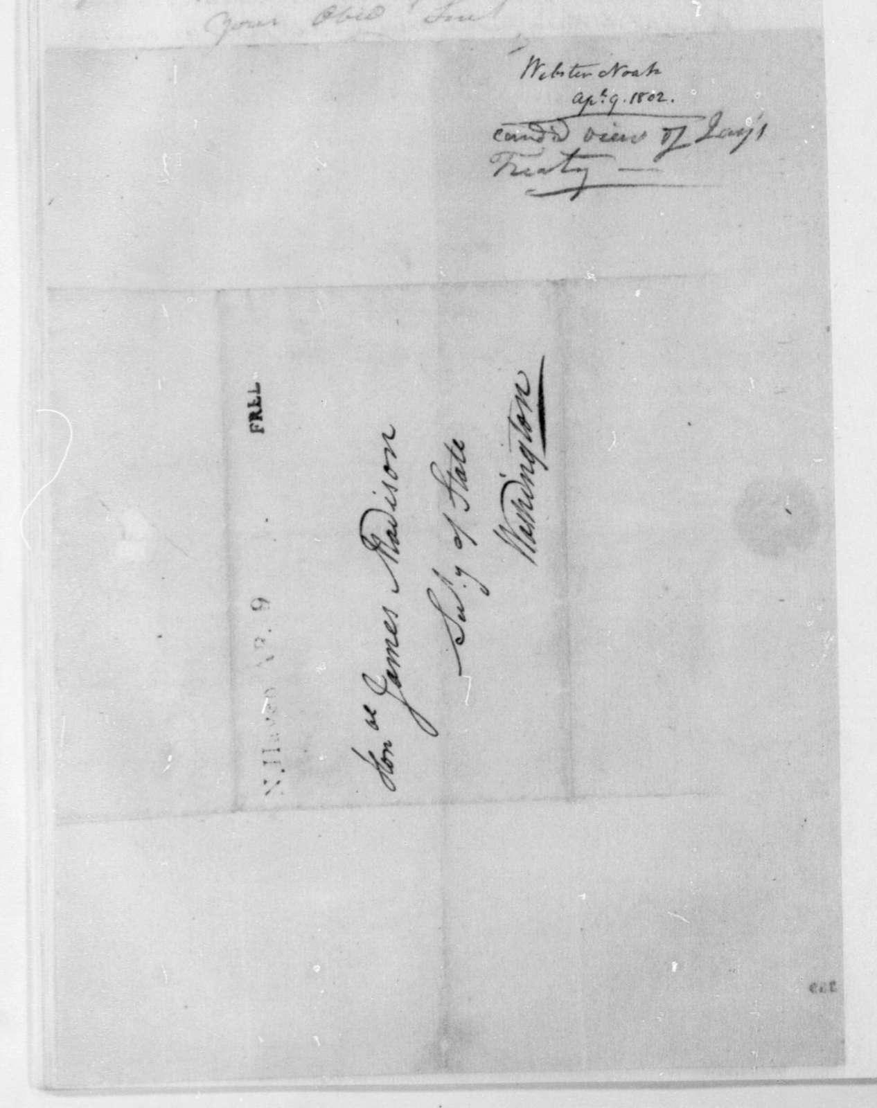 Noah Webster to James Madison, April 9, 1802.