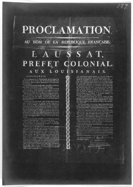 Proclamation. au nom de la republique. Française, Laussat, Préfet colonial, aux Louisianais ... A la Nouvelle-Orléans ... An XI de la Republique française. [1802].