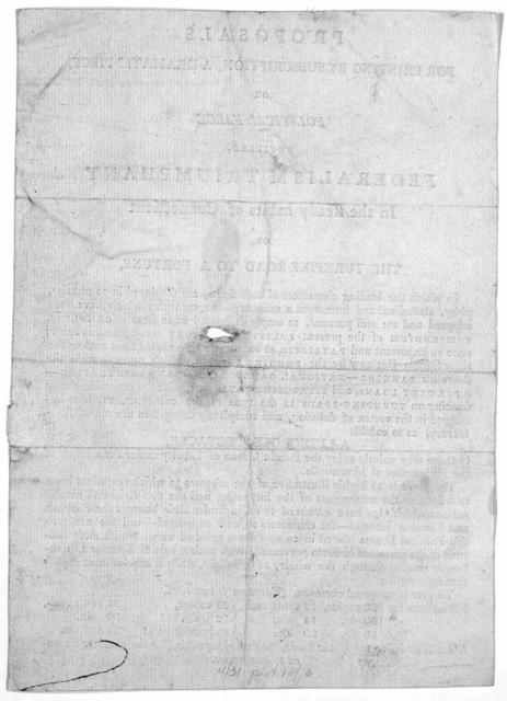 Proposals for printing by subscription a dramatic piece, or political farce entitled, Federalism triumphant in the steady habits of Connecticut or, The turnpike-road to a fortune .... [n.p., 1802?].