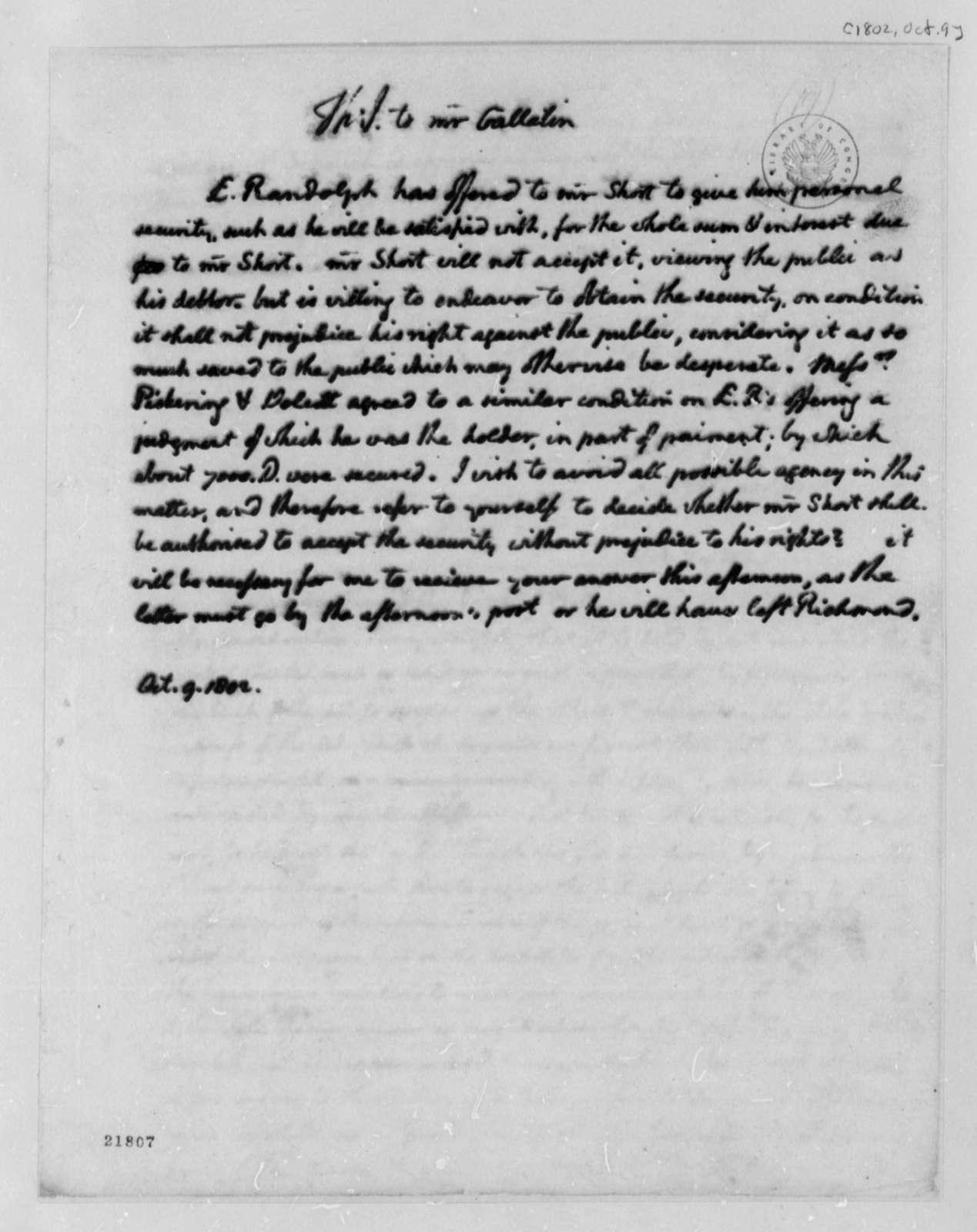 Thomas Jefferson to Albert Gallatin, October 9, 1802
