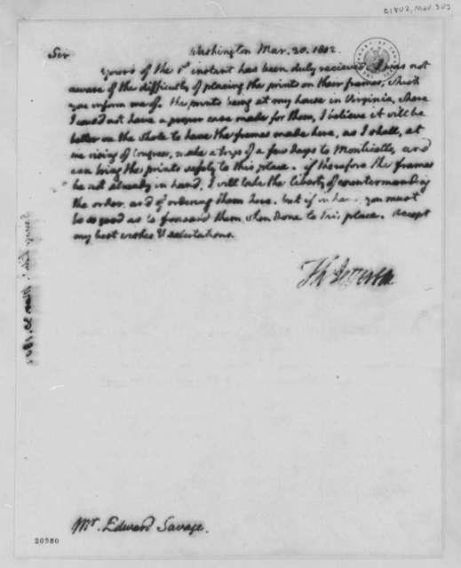 Thomas Jefferson to Edward Savage, March 30, 1802