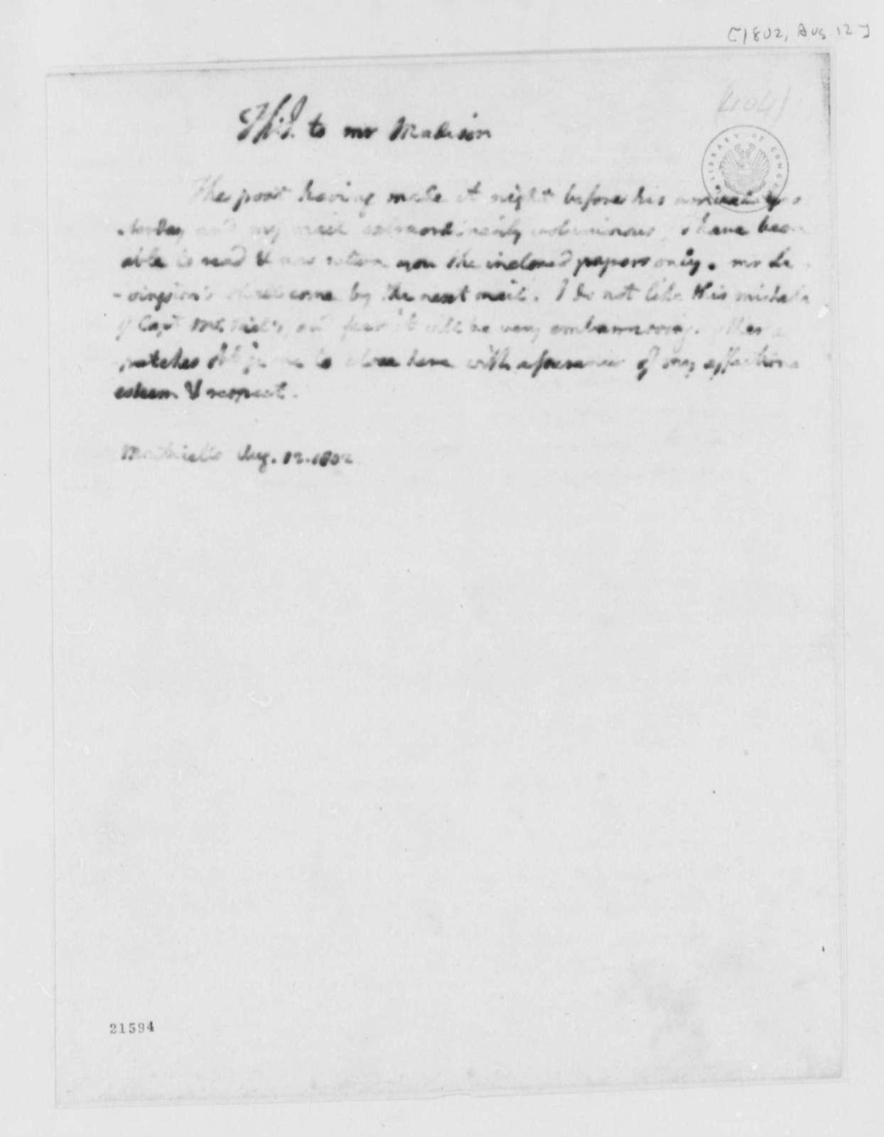 Thomas Jefferson to James Madison, August 12, 1802