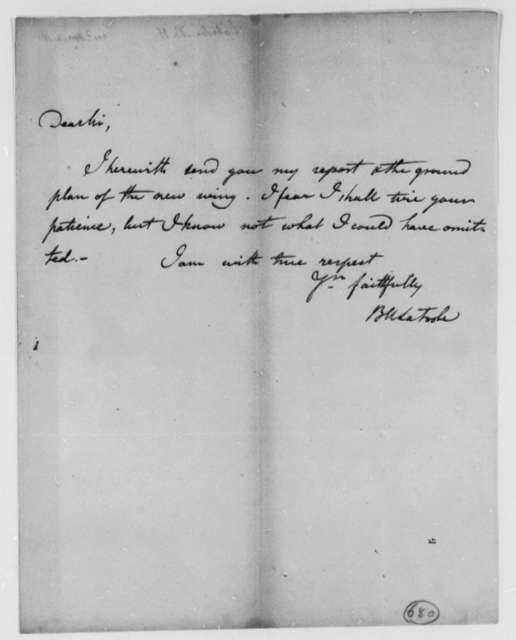 Benjamin H. Latrobe, Surveyor of the Public Buildings to Thomas Jefferson, April 4, 1803