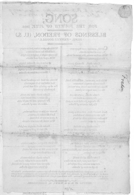 """Song, for the Fourth of July, 1803. Blessings of Fredon, (U. S.) Tune """"Yankee Doodle"""" [16 stanzas of verse] [New York] Printed by G. & R. Waite, 64, Maiden-Lane, [1803]."""