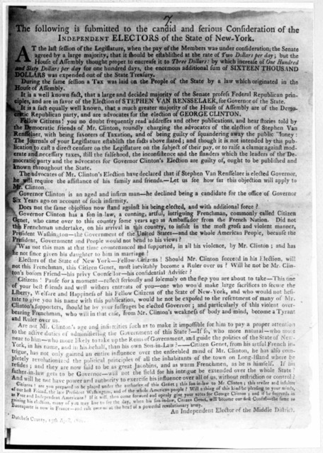 The following is submitted to the candid and serious consideration of the independent electors of the state of New York [Regarding the election of Governor Clinton] An independent elector of the middle district. Dutchess County 13th April 1803.