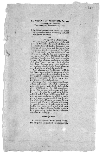 ... The following resolution passed the House of representatives on Wednesday last, and the senate yesterday. [Regarding the free navigation of the Mississippi River]. Frankfort, November 25, 1803.