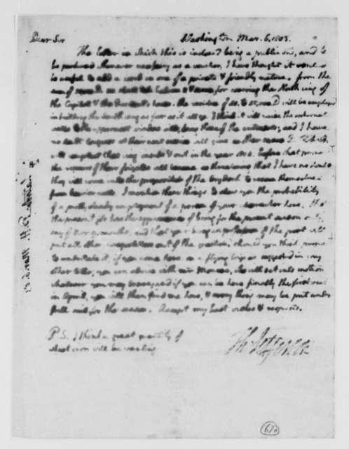 Thomas Jefferson to Benjamin H. Latrobe, Surveyor of the Public Buildings, March 6, 1803, two same date