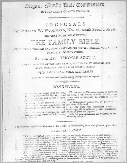 Elegant family Bible commentary. In four large quarto volumes. Proposals by William W. Woodward ... for printing by subscription, the family Bible ... with original notes, and practical observations, by the Rev. Thomas Scott ... [Philadelphia, 1