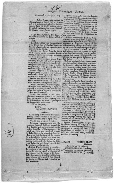 Georgia Republican extra, Savannah, 25th April, 1804. Judge Bowen having ordered the Charge given to the Grand Jury on Monday last, to be published in the Georgia Republican, the editor felt himself bound by his duty to refuse the publication an