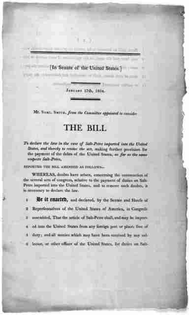 In Senate of the United States. January 17th, 1804. Mr. Saml. Smith, from the Committee appointed to consider the bill to declare the law in the case of salt-petre imported into the United States, and thereby to revive the act, making further pr