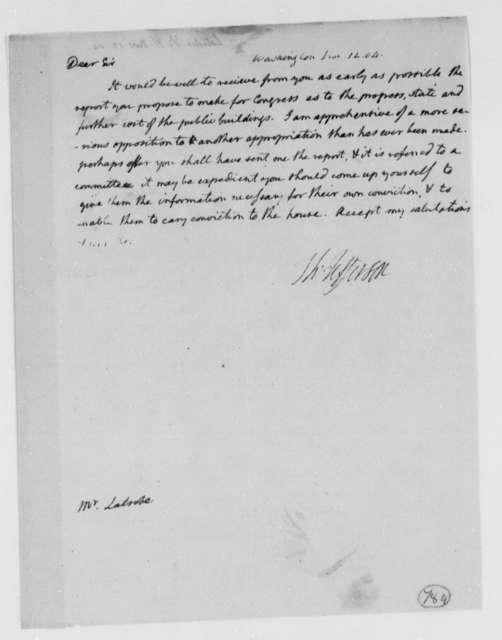 Thomas Jefferson to Benjamin H. Latrobe, Surveyor of the Public Buildings, November 12, 1804