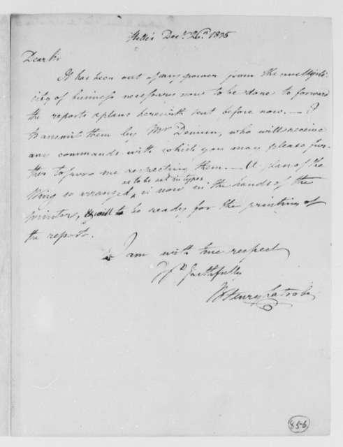 Benjamin H. Latrobe, Surveyor of the Public Buildings to Thomas Jefferson, December 26, 1805