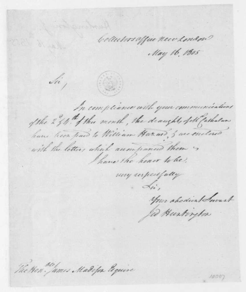 J. Huntington to James Madison, May 16, 1805.