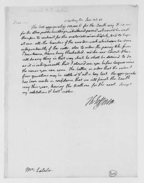 Thomas Jefferson to Benjamin H. Latrobe, Surveyor of the Public Buildings, January 26, 1805