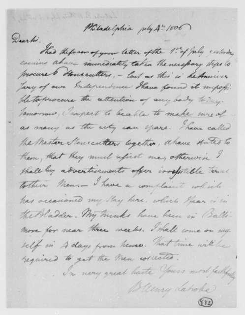 Benjamin H. Latrobe, Surveyor of the Public Buildings to Thomas Jefferson, July 4, 1806