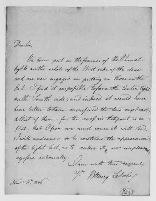 Benjamin H. Latrobe, Surveyor of the Public Buildings to Thomas Jefferson, November 11, 1806