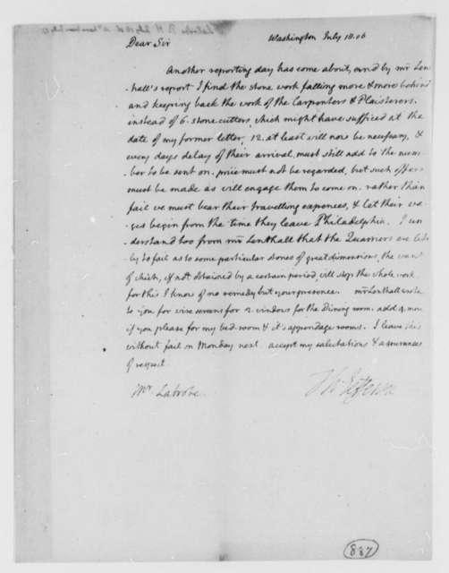 Thomas Jefferson to Benjamin H. Latrobe, Surveyor of the Public Buildings, July 18, 1806