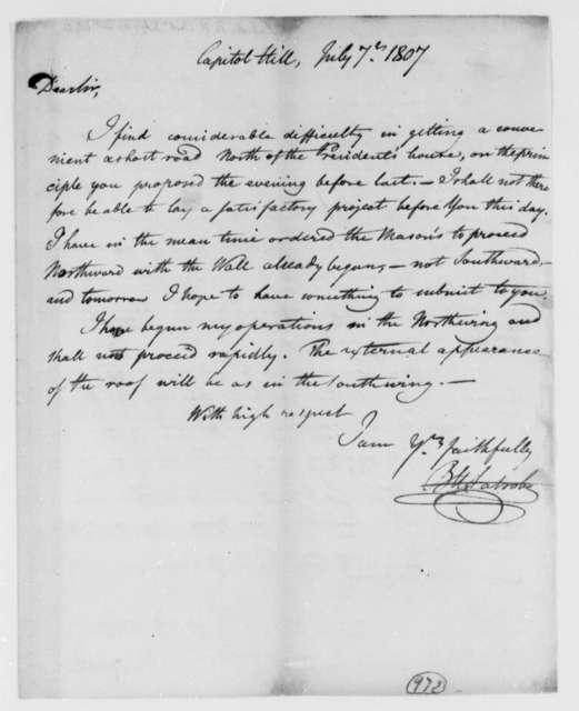 Benjamin H. Latrobe, Surveyor of the Public Buildings to Thomas Jefferson, July 7, 1807