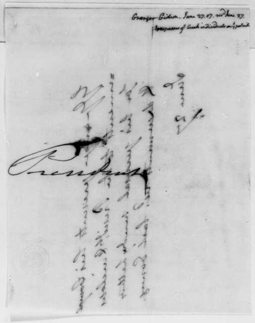 Gideon Granger to Thomas Jefferson, June 27, 1807