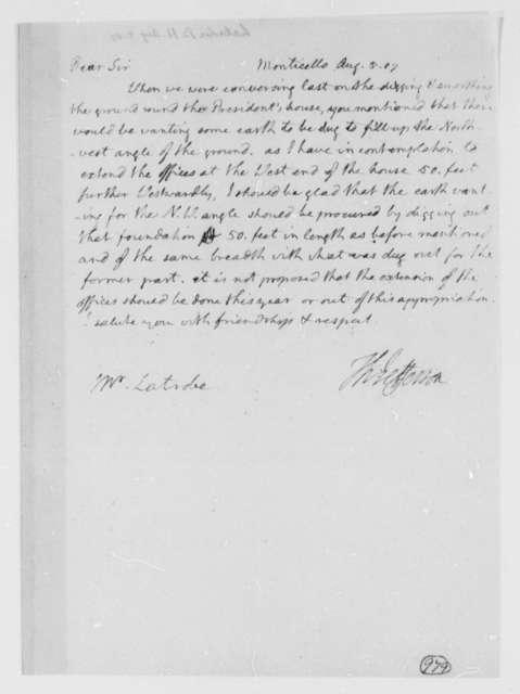 Thomas Jefferson to Benjamin H. Latrobe, Surveyor of the Public Buildings, August 5, 1807